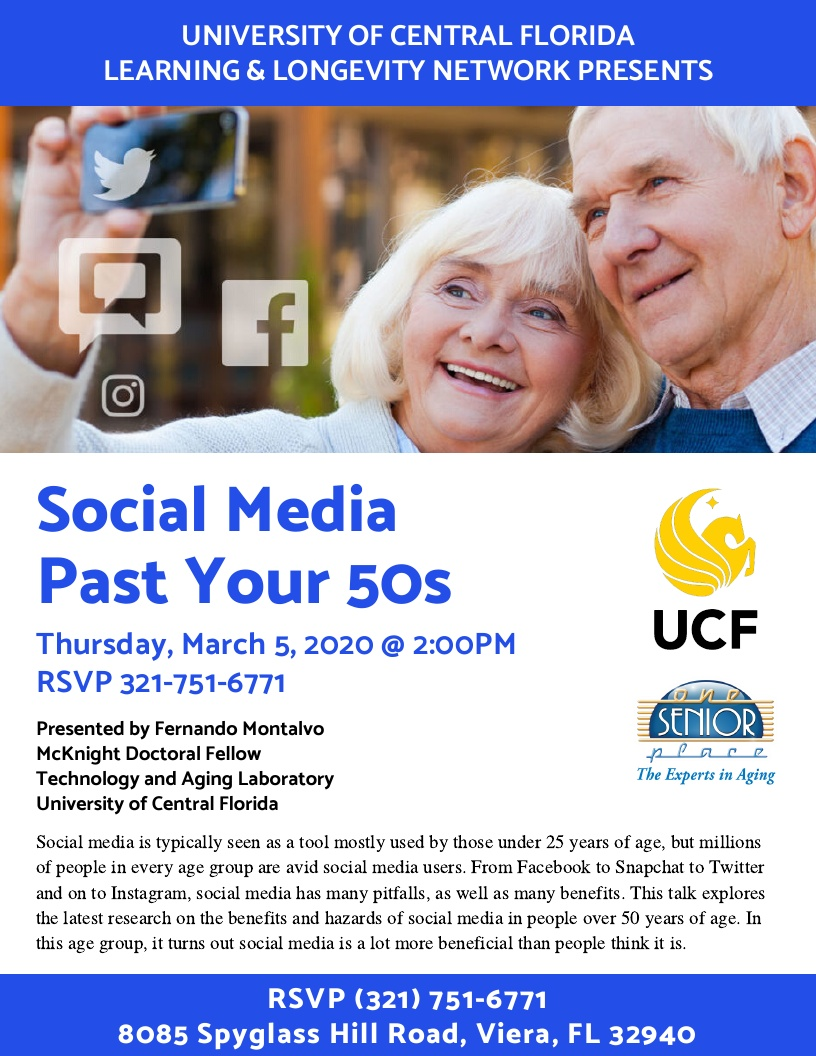 Social Media Past Your 50's, presented by Fernando Montalvo, McKnight Doctoral Fellow, Technology and Aging Laboratory at University of Central Florida
