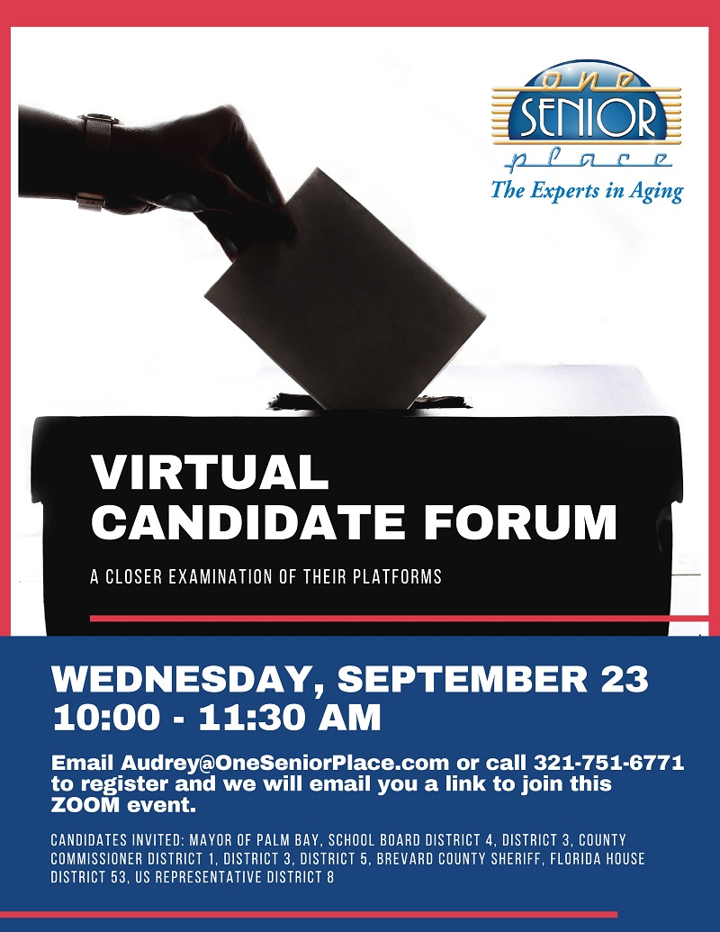 VIRTUAL CANDIDATE FORUM, a closer examination of their platforms Hosted by One Senior Place