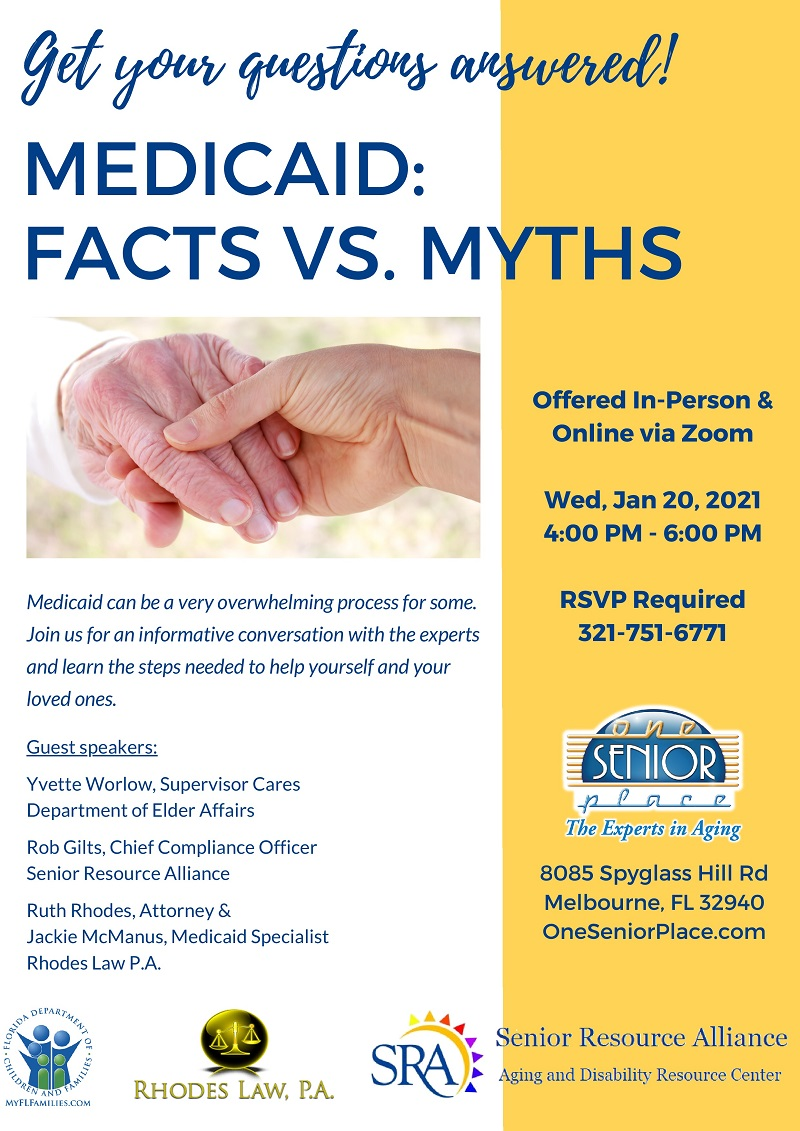 MEDICAID: FACTS VS. MYTHS presented by One Senior Place, Rhodes Law, P.A., Senior Resource Alliance and Florida Department of Children and Families