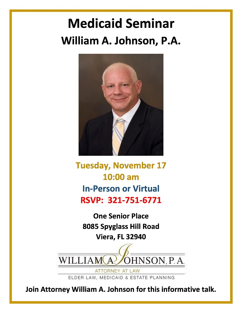 Medicaid Planning Presented by William A. Johnson, P.A.