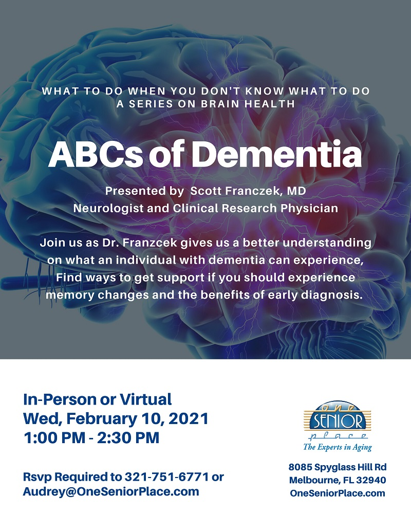 ABC's of Dementia, a series on Brain Health presented by Scott Franczek, MD and hosted by One Senior Place