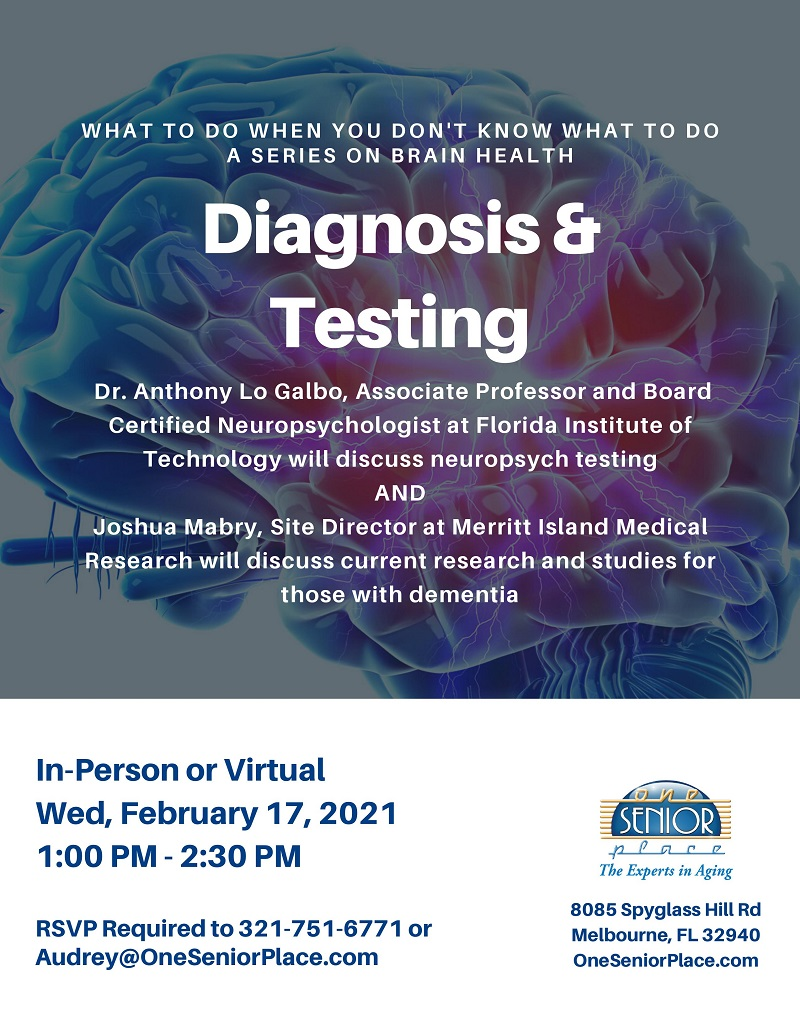 Diagnosis & Testing, a series on Brain Health presented by Joshua Mabry, Merritt Island Medical Research and Dr. Anthony Lo Galbo, FIT, hosted by One Senior Place