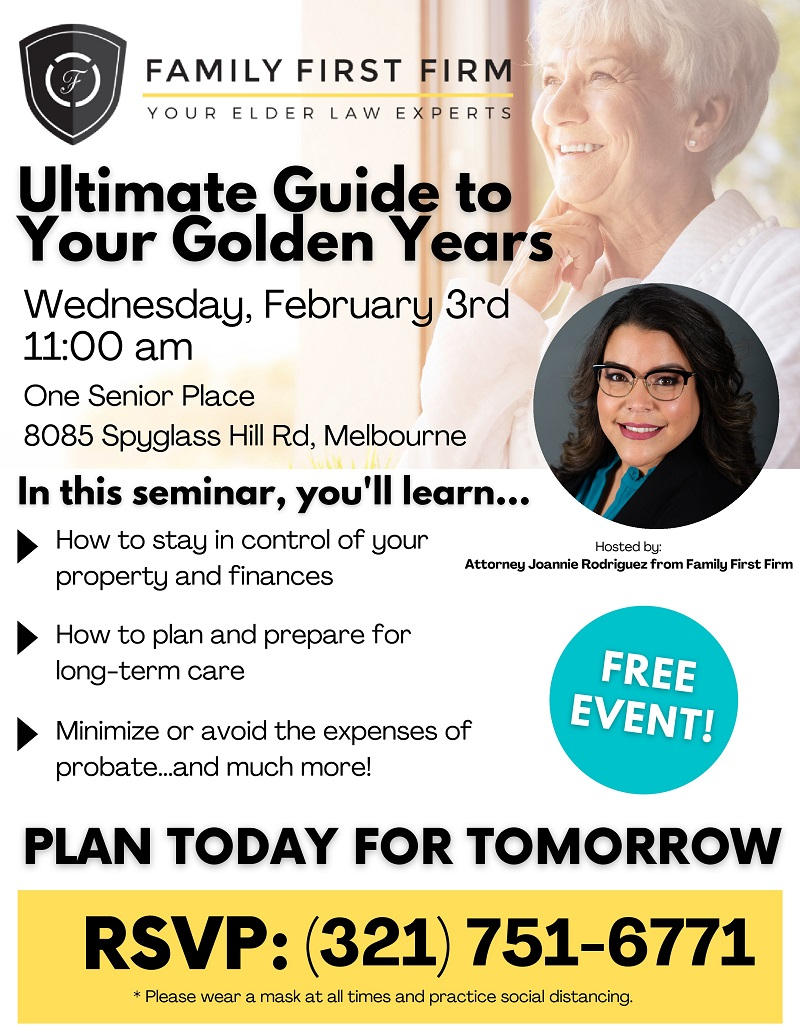 Ultimate Guide to Your Golden Years hosted by Attorney Joannie Rodriguez from Family First Firm