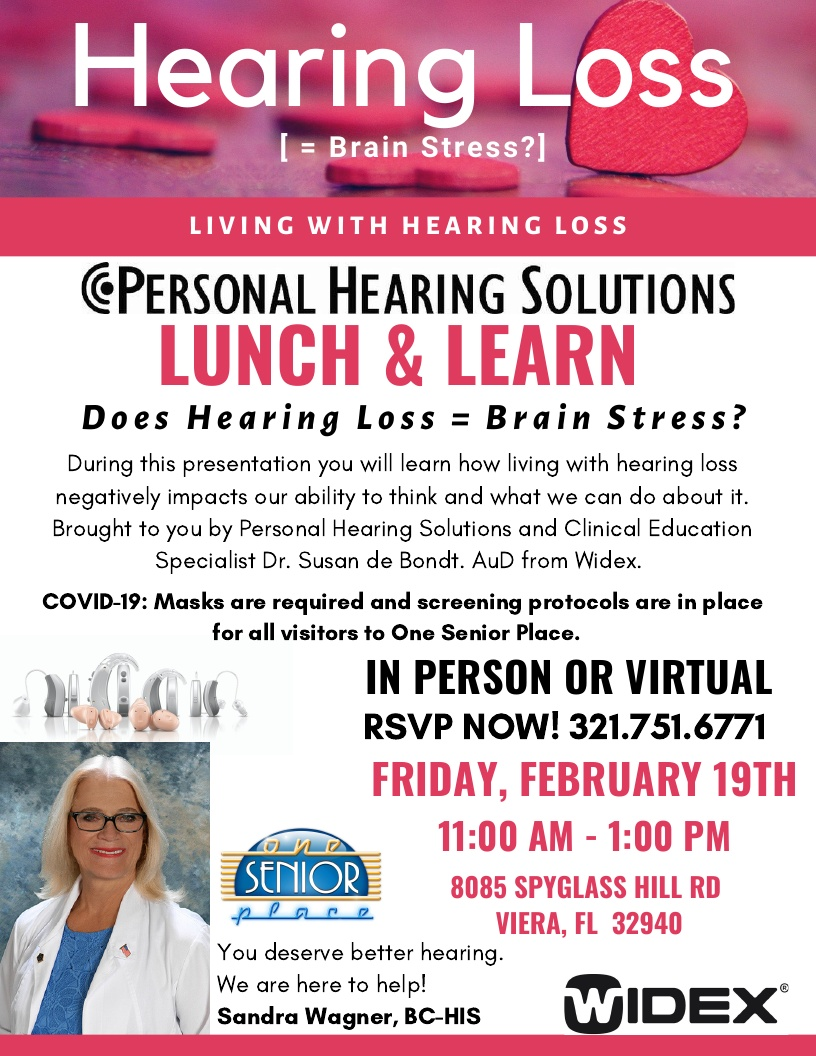 Hearing Loss [= Brain Stress?] Lunch and Learn Seminar presented by Personal Hearing Solutions