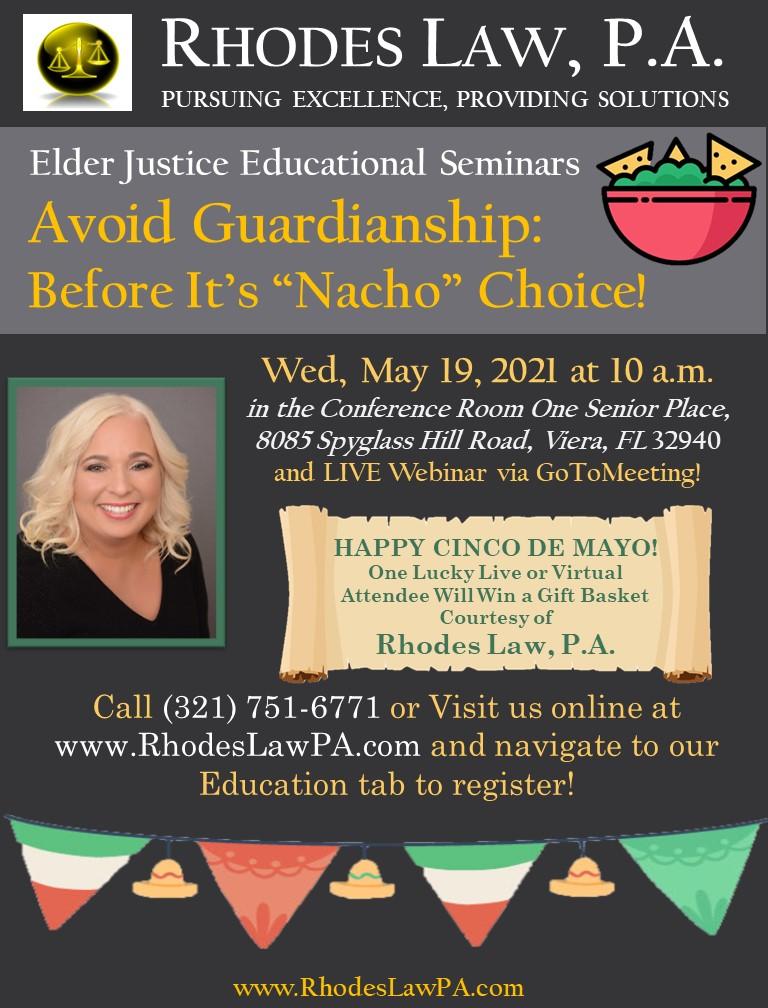 "Avoid Guardianship: Before It's ""Nacho"" Choice! Live Elder Justice Educational Seminars with Ruth C. Rhodes, Esq."
