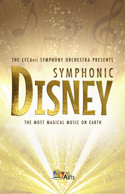 CFC Arts Presents Symphonic Disney: The Most Magical Music on Earth