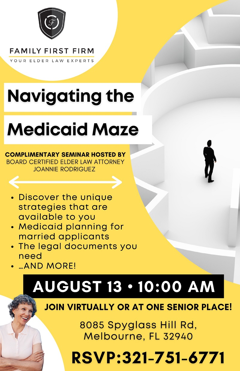 Navigating the Medicaid Maze presented by Attorney Joannie Rodriguez from Family First Firm
