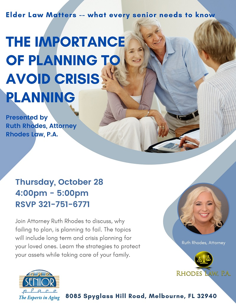 The Importance Of Planning To Avoid Crisis Planning, Elder Law Matters -- what every senior needs to know