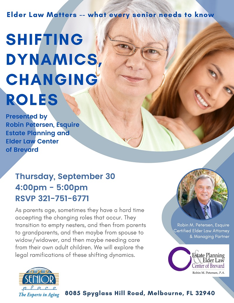Shifting Dynamics, Changing Roles, Elder Law Matters -- what every senior needs to know